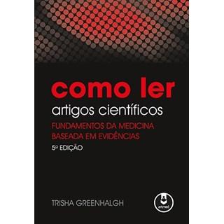 Livro - Como Ler Artigos Científicos - Fundamentos da Medicina Baseada em Evidências - Greenhalgh