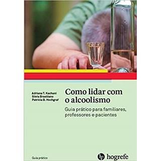 Livro - Como Lidar com o Alcoolismo - Kachani - Hogrefe