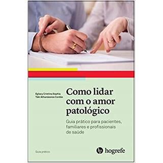 Livro - Como Lidar com o Amor Patológico - Sophia - Hogrefe