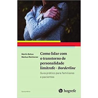 Livro - Como Lidar com o Transtorno de Personalidade Limítrofe - Borderline - Bohus - Hogrefe