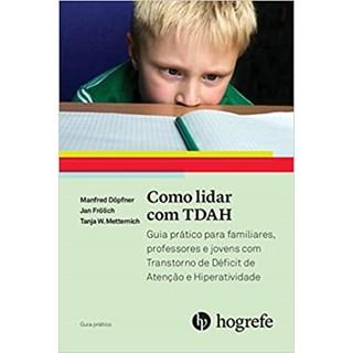 Livro - Como Lidar com TDAH - Dopfner - Hogrefe