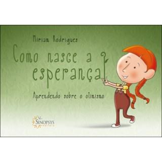 Livro - Como nasce a Esperança - Aprendendo sobre o otimismo - Rodrigues