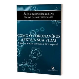 Livro - Como o Coronavírus Afeta a Sua Vida? - Silva - Brazil Publishing