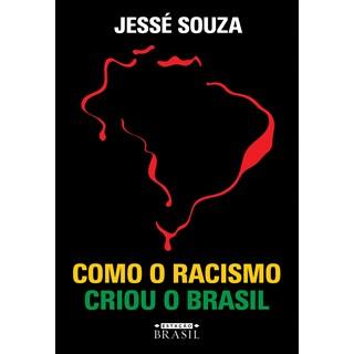 Livro Como o Racismo Criou o Brasil - Souza - Sextante