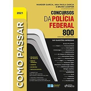 Livro Como Passar em Concursos da Polícia Federal: 800 Questões Comentadas - Garcia - Foco