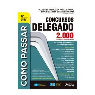 Livro - COMO PASSAR EM CONCURSOS DE DELEGADO - 2.000 QUESTÕES COMENTADAS - 6ª ED - 2020 - Garcia 6º
