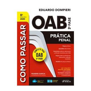 Livro - COMO PASSAR NA OAB 2ª FASE - PRATICA PENAL - 8ª ED – 2020 - Garcia 8º edição