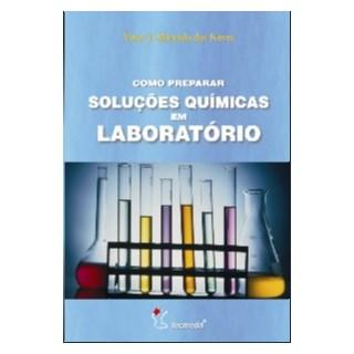 Livro - Como Preparar Soluções Químicas em Laboratório - Neves