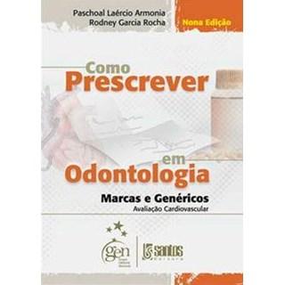 Livro - Como Prescrever em Odontologia - Armonia
