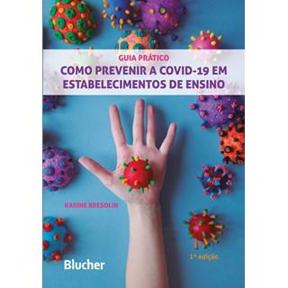 Livro Como Prevenir a Covid-19 em Estabelecimentos de Ensino - Bresolin - Blucher
