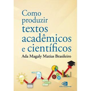 Livro Como produzir textos acadêmicos e científicos - Brasileiro - Contexto