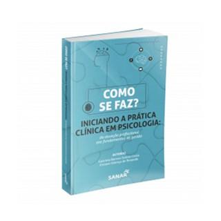 Livro - Como se Faz? Iniciando a Prática Clínica em Psicologia - Resende