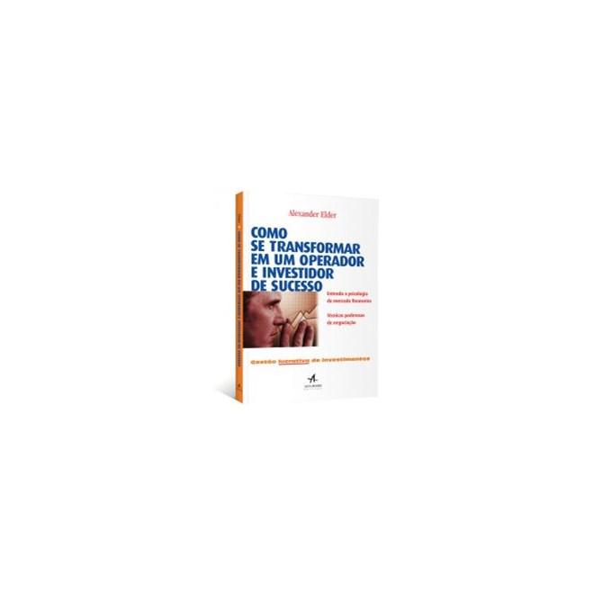 Livro - Como Se Transformar Em Um Operador e Investidor de Sucesso - Elder