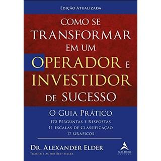 Livro Como se Transformar em um Operador e Investidor de Sucesso - Elder - Alta Books