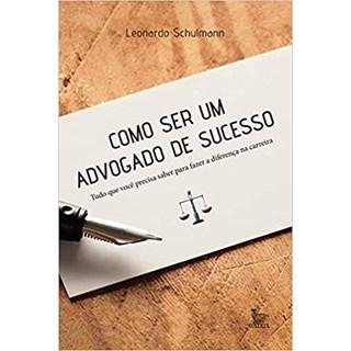 Livro - Como Ser Um Advogado de Sucesso - Sculmann