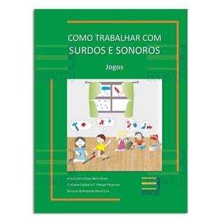 Livro - Como Trabalhar com Surdos e Sonoros - Jogos - Alves