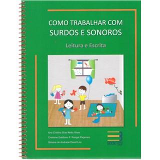 Livro - Como Trabalhar Com Surdos e Sonoros - Vol. - Leitura e Escrita - Alves