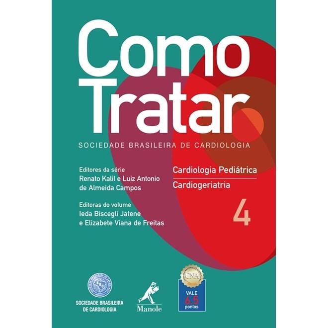Livro - Como Tratar Cardiologia Pediátrica e Cardiogeriatria Volume 4 - Freitas BFI