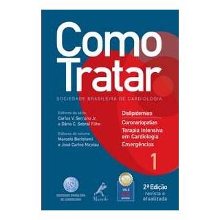 Livro - Como Tratar Dislipidemias e Coronariopatias Volume 1- Bertolami BFI