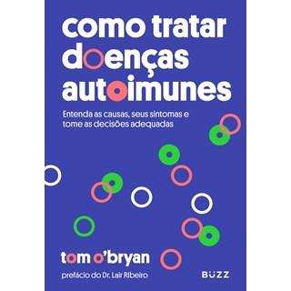 Livro - Como Tratar Doenças Autoimunes - O´Bryan
