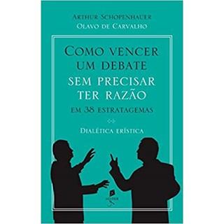 Livro - Como Vencer Um Debate sem Precisar Ter Razão - Carvalho