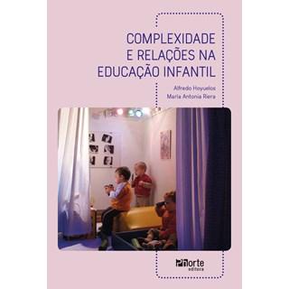 Livro - Complexidade e Relações na Educação Infantil - Planillo