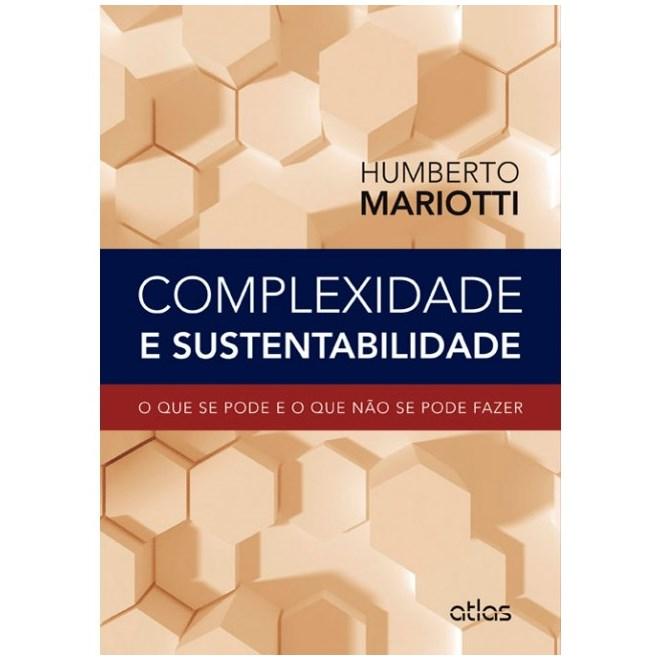 Livro - Complexidade e Sustentabilidade: O que se pode e o que não se pode fazer - Mariotti