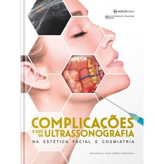 Livro Complicações E Uso Da Ultrassonografia Na Estética Facial E Cosmiatria - Napoleão