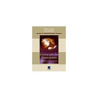 Livro - Complicações em Videocirurgia - Prevenção e Tratamento - Kavic