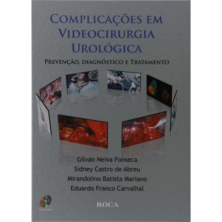 Livro - Complicações em Videocirurgia Urológica - Prevenção, Diagnóstico e Tratamento - Fonseca