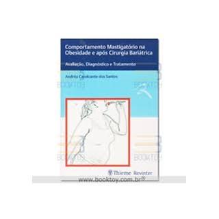 Livro - Comportamento Mastigatório na Obesidade e após Cirurgia Bariátrica - Santos