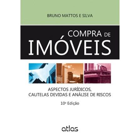 Livro - Compra de Imóveis: Aspectos Jurídicos, Cautelas Devidas e Análise de Riscos - Mattos e Silva
