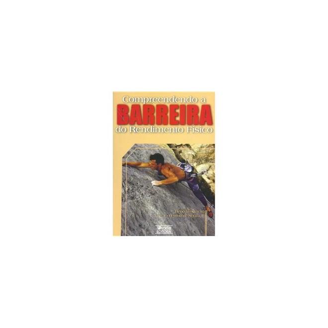 Livro - Compreendendo a Barreira do Rendimento Físico - Souza Jr.