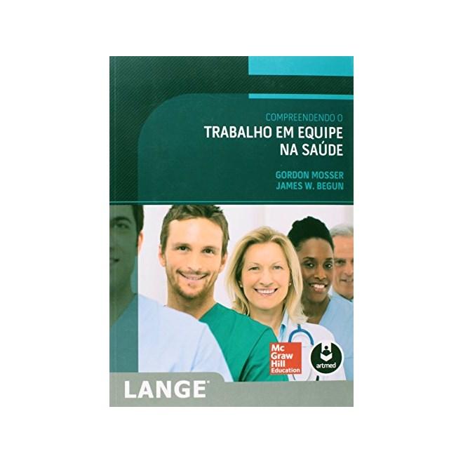 Livro - Compreendendo o Trabalho em Equipe na Saúde - Mosser @@