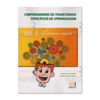 Livro - Compreendendo os Transtornos Específicos de Aprendizagem - Compreendendo a disgrafia - Cardoso