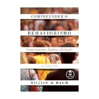 Livro - Compreender o Behaviorismo - Comportamento, Cultura e Evolução - Baum