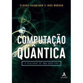 Livro - Computação Quântica - Falbriard - Alta Books