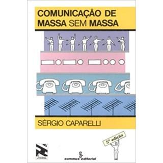 Livro - Comunicação de Massa sem Massa - Caparelli - Summus
