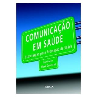 Livro - Comunicação em Saúde - Estratégia para Promoção de Saúde - Corcoran