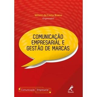 Livro - Comunicação Empresarial e Gestão de Marcas - Bueno