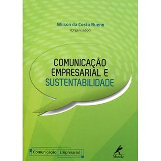 Livro - Comunicação Empresarial e Sustentabilidade - Bueno