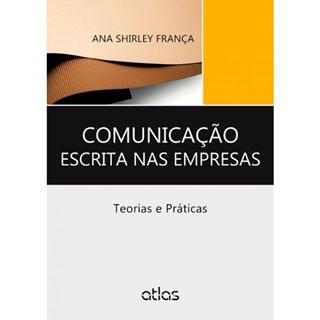 Livro - Comunicação Escrita nas Empresas: Teorias e Práticas - França