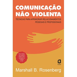Livro Comunicação Não Violenta - Rosenberg - Ágora