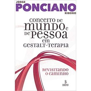 Livro - Conceito de Mundo e de Pessoa em Gestalt-Terapia - Ribeiro - Summus