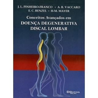 Livro - Conceitos Avançados em Doença Degenerativa Discal Lombar - Pinheiro-Franco