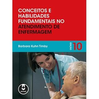 Livro - Conceitos e Habilidades Fundamentais no Atendimento de Enfermagem - Timby