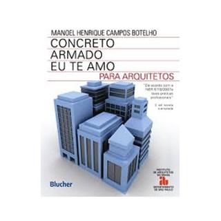 Livro - Concreto Armado - Eu Te Amo Para Arquitetos - Botelho