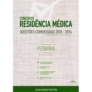 Livro - Concurso Residência Médica - Questões Comentadas 2010 - 2014 - Péret Filho