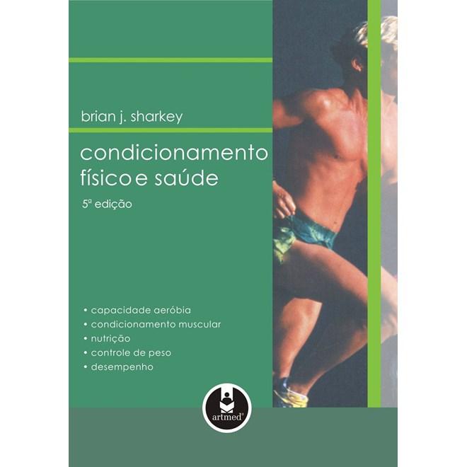 Livro - Condicionamento Físico e Saúde - Sharkey