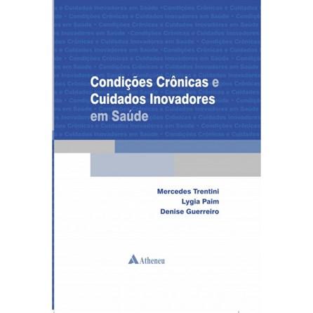 Livro - Condições Crônicas e Cuidados Inovadores em Saúde - Trentini